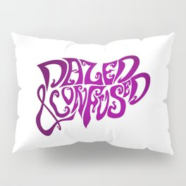 Dazed & Confused Pillow Sham