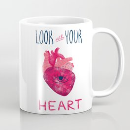Look with your heart Coffee Mug