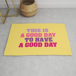 This is a good day Rug