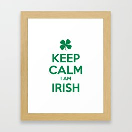 KEEP CALM I AM IRISH Framed Art Print