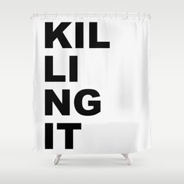 Killing it Shower Curtain
