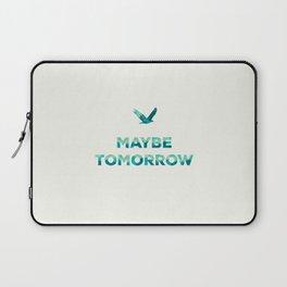 Maybe Tomorrow – Crow Laptop Sleeve