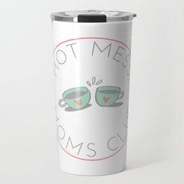 Hot Mess Moms Club - Coffee Travel Mug