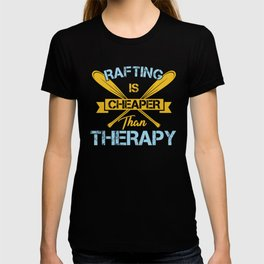 Cool Water Sports Rafting Is Cheaper Than Therapy T-shirt