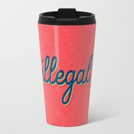 Illegal - pink version Travel Mug