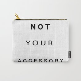 Not your accessory_white Carry-All Pouch