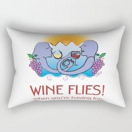 Wine Flies when you're having fun Rectangular Pillow