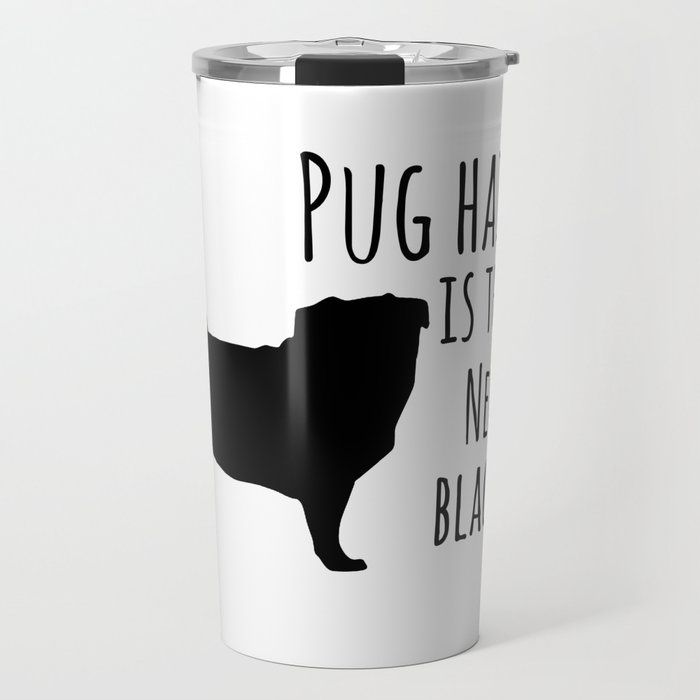 Pug hair is the new black Travel Mug