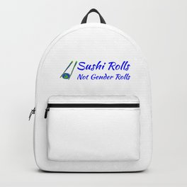 Sushi Rolls Not Gender Rolls Blue Backpack