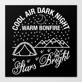 Cold Air, Dark Night. Warm Bonfire, Stars Brights Canvas Print