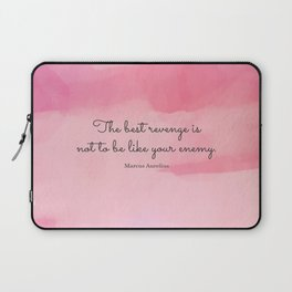 The best revenge is not to be like your enemy. Marcus Aurelius Laptop Sleeve