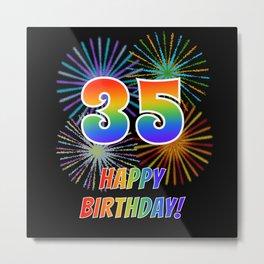 "35th Birthday ""35"" & ""HAPPY BIRTHDAY!"" w/ Rainbow Spectrum Colors + Fun Fireworks Inspired Pattern Metal Print"