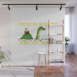 Believe Loch Ness Monster Nessi Boating Fishing Funny They Call Me Loch Ness Monster Fish-n-Ships Wall Mural