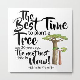 Time To Plant a Tree Metal Print
