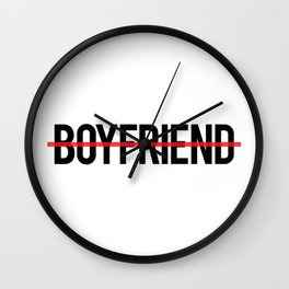 Anti Boyfriend Wall Clock
