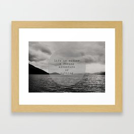 life is either a daring adventure ... or nothing Framed Art Print