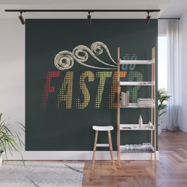 Go Faster Wall Mural