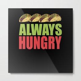 Taco Saying Metal Print