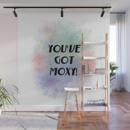 You've Got Moxy! (black, green, orange, violet) Wall Mural