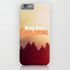 Never Stop Exploring Slim Case iPhone 6