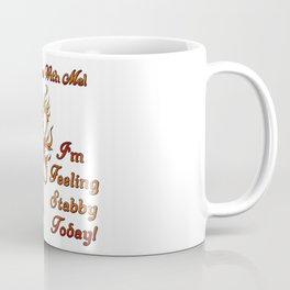 Feeling Stabby (Unicorn) Coffee Mug