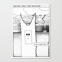 Never Pray for Revenge / 1990: The Booth Philosopher Series Canvas Print