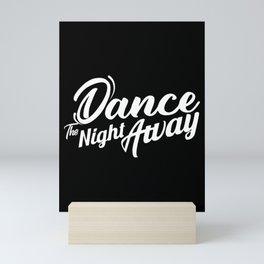Dance the night away Twice Mini Art Print