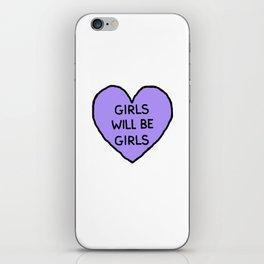 Girls Will Be Girls iPhone Skin