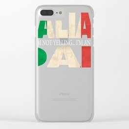 Funny Italian Dad Gift Not Yelling Italian Flag Clear iPhone Case