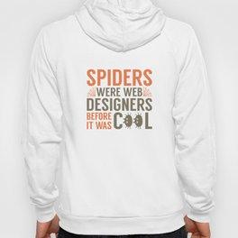 Spiders Were Web Designers Hoody