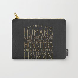 Plenty of Humans Were Monstrous Carry-All Pouch