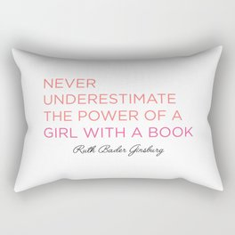 Never Underestimate A Girl With A Book  Rectangular Pillow