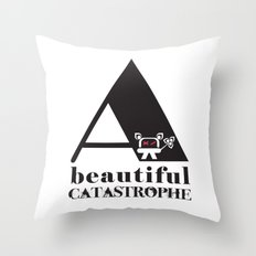 A Beautiful Catastrophe Throw Pillow