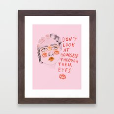 Don't look at yourself through their eyes Framed Art Print