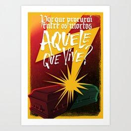 Aquele que Vive Art Print