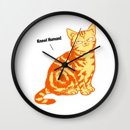 Cat world domination slave sarcasm Gift Wall Clock