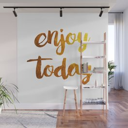 enjoy today Wall Mural
