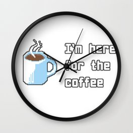 Coffee Here for the Wall Clock