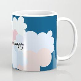 The Sky Is Never Empty  Coffee Mug