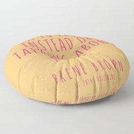 48  |Brené Brown Quote Series  | 190615 Floor Pillow