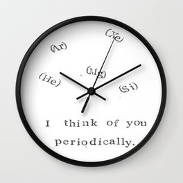I Think Of You Periodically Wall Clock