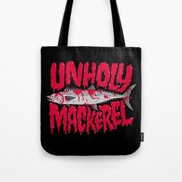 UNHOLY MACKEREL Tote Bag