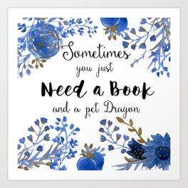 Need Books & Dragons Art Print