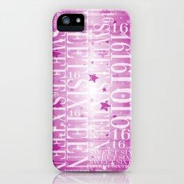 Sweet sixteen iPhone Case