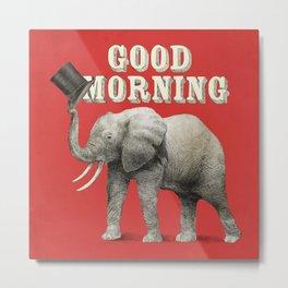 Good Morning Metal Print