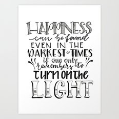 Happiness - Turn the Light On (JK Rowling Quote) Art Print