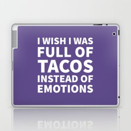 I Wish I Was Full of Tacos Instead of Emotions (Ultra Violet) Laptop & iPad Skin