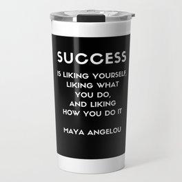 Maya Angelou SUCCESS quote Travel Mug