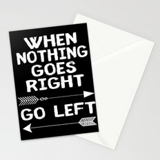 When Nothing Goes Right Go Left Stationery Cards
