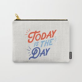 Today is the Day inspirational typography funny poster bedroom wall home decor Carry-All Pouch